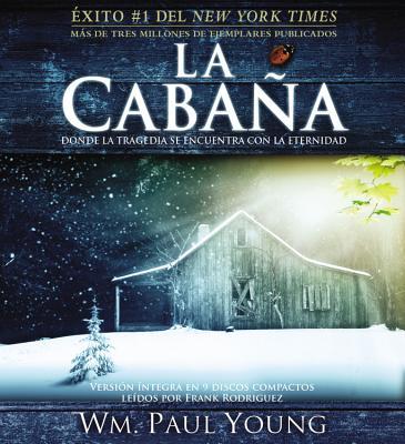 La Cabana: Donde La Tragedia Se Encuentra Con La Eternidad - Young, Wm Paul, and Rodriguez, Frank (Read by)