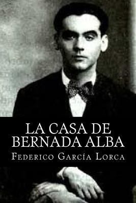 La Casa de Bernada Alba - Lorca, Federico Garcia