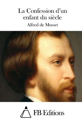 La Confession D'Un Enfant Du Siecle - Musset, Alfred De
