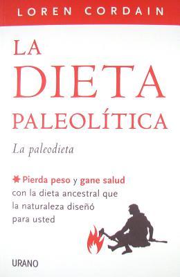 La Dieta Paleolitica - Cordain, Loren, PH.D.