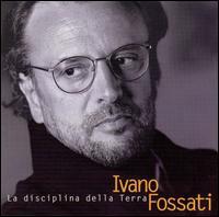 La Disciplina della Terra - Ivano Fossati