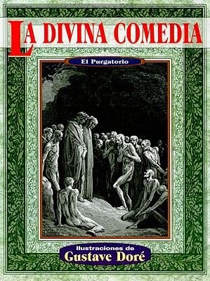 La Divina Comedia: El Purgatorio - Alighieri, Dante, and Dore, Gustave (Illustrator), and Mares, Roberto (Translated by)