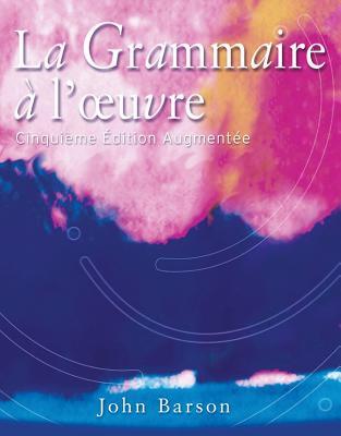 La Grammaire a l'oeuvre: Media Edition (with Quia) - Barson, John