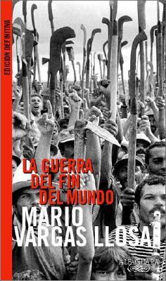 La Guerra del Fin del Mundo - Vargas Llosa, Mario