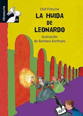 La Huida de Leonardo - Fritsche, Olaf, and Diaz, Carmen (Editor), and Korthues, Barbara (Illustrator)