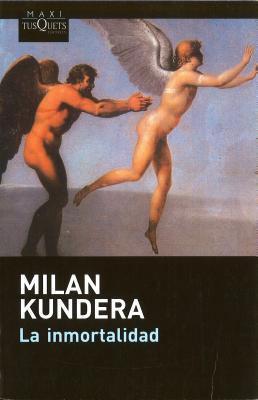 La Inmortalidad - Kundera, Milan