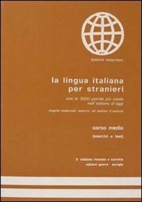 La Lingua Italiana Per Stranieri - Level 2: Corso Medio - Exercise Book - Katerinov
