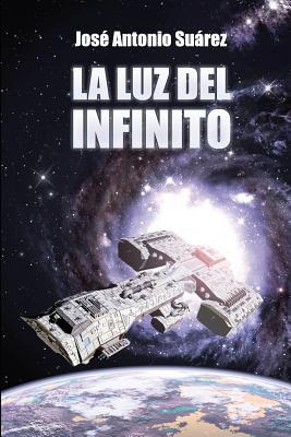 La Luz del Infinito - Suarez, Jose Antonio