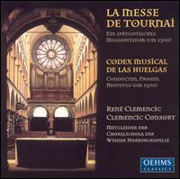 La Messe de Tournai: Codex Musical de las Huelgas - Clemencic Consort; René Clemencic (organ); Wiener Hofburgkapelle Choralschola (choir, chorus); René Clemencic (conductor)