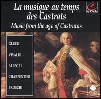 La musique au temps des Castrats - A Sei Voci; Derek Lee Ragin (haute contre vocal); Dominique Visse (counter tenor); Ewa Mallas-Godlewska (soprano);...