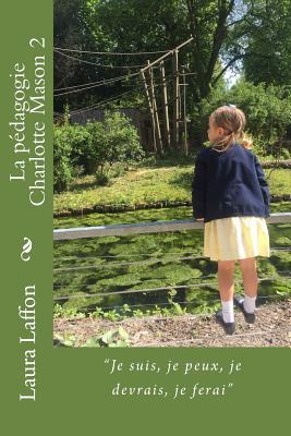 La Pedagogie Charlotte Mason 2 - Laffon, Mme Laura