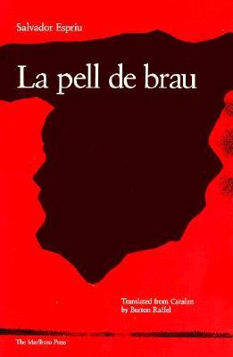 La Pell de Brau - Espriu, Salvador, and Raffel, Burton, Professor (Translated by)