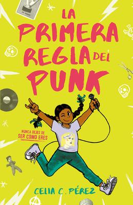 La Primera Regla del Punk / The First Rule of Punk - P?rez, Celia C