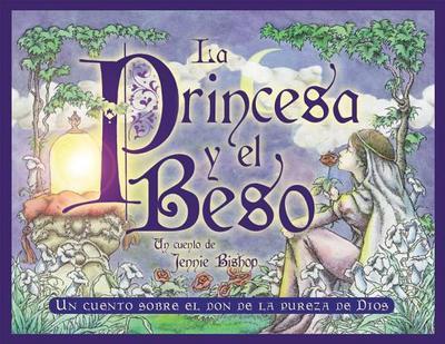 La Princesa y el Beso - Bishop, Jennie, and McDaniels, Preston (Illustrator)