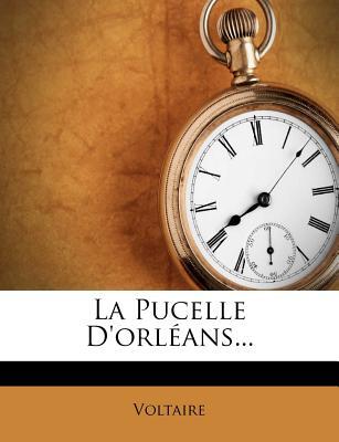 La Pucelle D'Orleans - Voltaire