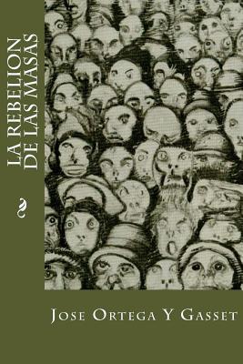 La Rebelion de Las Masas - Y Gasset, Jose Ortega