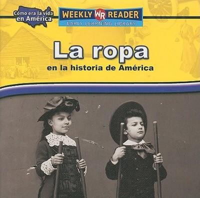 La Ropa en la Historia de America - Rau, Dana Meachen, and Nations, Susan (Consultant editor)