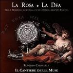 La Rosa e La Dea: Eros e Femminino Sacro nella Musica Italiana dell'Etá Barocca