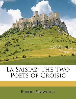 La Saisiaz: The Two Poets of Croisic - Browning, Robert