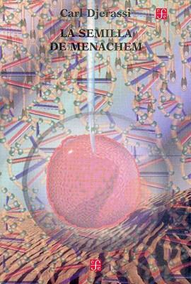 La Semilla de Menachem - Djerassi, Carl