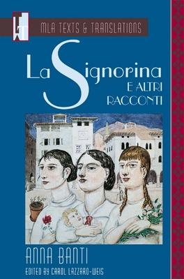 """""""La Signorina"""" E Altri Racconti - Banti, Anna, and Lazzaro-Weis, Carol (Editor)"""