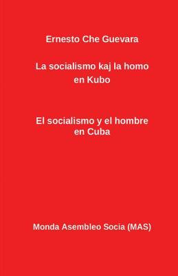 La socialismo kaj la homo en Kubo: El socialismo y el hombre en Cuba - Guevara, Ernesto Che, and Guevara, Norberto Díaz (Translated by), and Lutermano, Vilhelmo (Translated by)