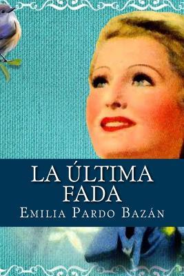 La Ultima Fada - Bazan, Emilia Pardo