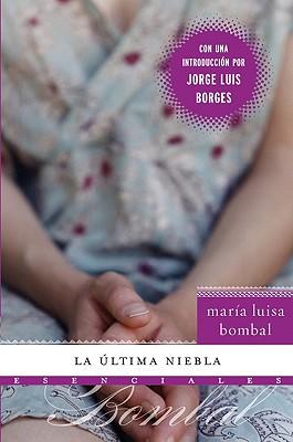 La Ultima Niebla - Bombal, Maria Luisa