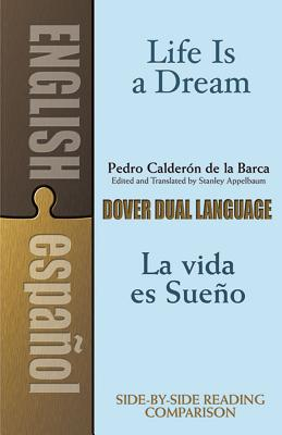 La Vida Es Sueno/Life is a Dream - de La Barca, Pedro Calderon, and Calderon de La Barca, Pedro, and Appelbaum, Stanley (Translated by)