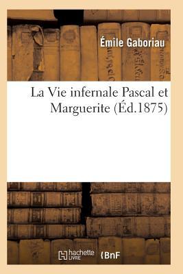 La Vie Infernale Pascal Et Marguerite - Gaboriau-E