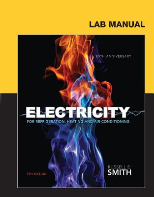 Lab Manual for Smith's Electricity for Refrigeration, Heating, and Air Conditioning, 9th - Smith, Russell E