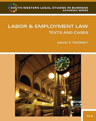 Labor & Employment Law: Text and Cases - Twomey, David