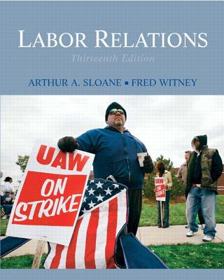 Labor Relations - Sloane, Arthur A, and Witney, Fred