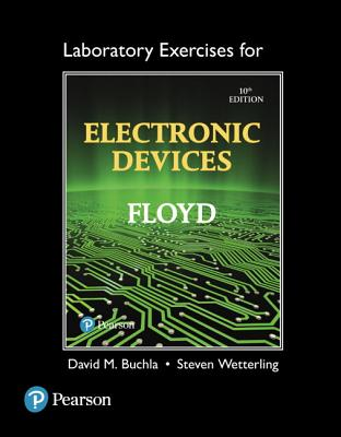 Laboratory Exercises for Electronic Devices - Floyd, Thomas, and Wetterling, Steve