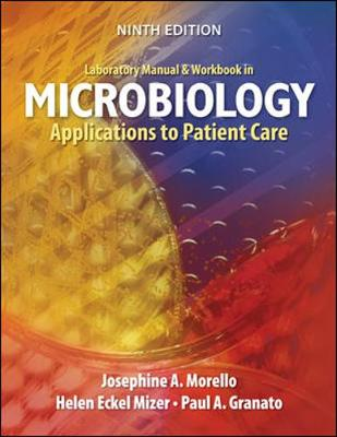 Laboratory Manual and Workbook in Microbiology: Applications to Patient Care - Morello, Josephine A, Dr.