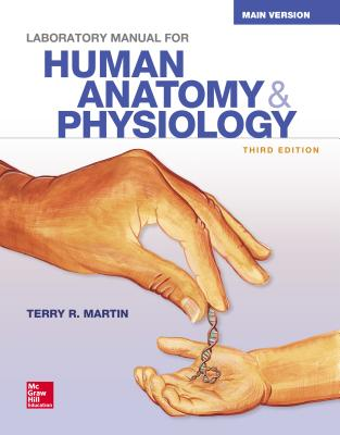 Laboratory Manual for Human Anatomy & Physiology Main Version - Martin, Terry R