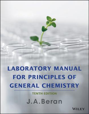 Laboratory Manual for Principles of General Chemistry - Beran, Jo A