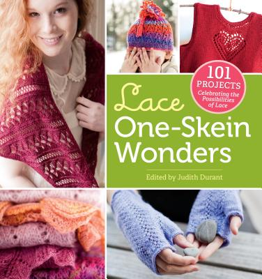 Lace One Skein Wonders: 101 Projects Celebrating the Possibilities of Lace - Durant, Judith