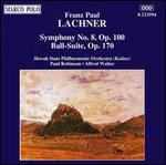 Lachner: Symphony No. 8; Ball-Suite in D major