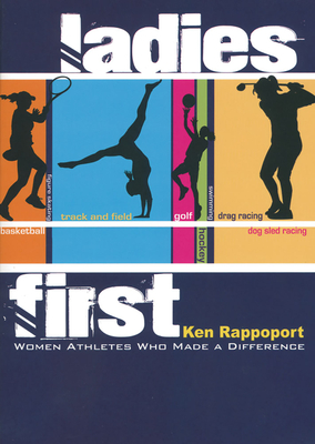Ladies First: Women Athletes Who Made a Difference - Rappoport, Ken