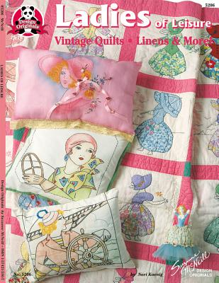 Ladies of Leisure: Vintage Quilts, Linens & More! - Allyson, Margaret, and McNeill, Suzanne