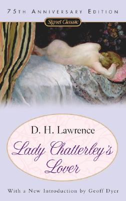 Lady Chatterley's Lover - Lawrence, D H, and Dyer, Geoff (Introduction by)