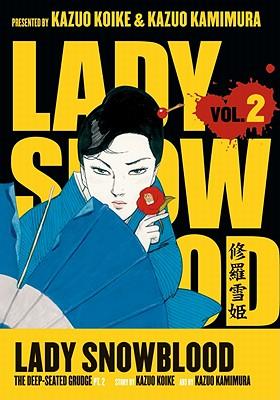 Lady Snowblood: Deep Seated Grudge Volume 2, Part 2 - Koike, Kazuo, and Kamimura, Kazuo (Artist)