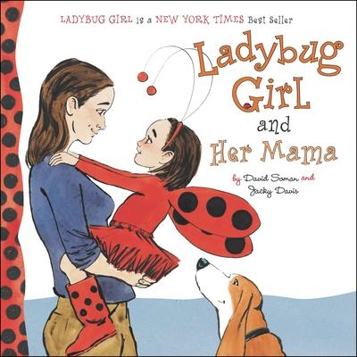 Ladybug Girl and Her Mama - Davis, Jacky