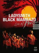 Ladysmith Black Mambazo: Live at Montreux '87, '89 & 2000 -