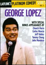 Lafflink's Platinum Comedy Series, Vol. 2: George Lopez -