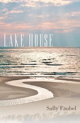 Lake House - Faubel, Sally
