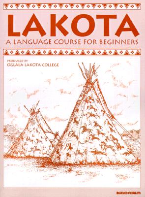 Lakota: A Language Course for Beginners - Oglala Lakota College (Producer)