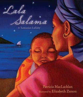 Lala Salama: A Tanzanian Lullaby - MacLachlan, Patricia