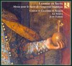Lambert de Sayve: Messe pour le Sacre de l'empereur Matthias